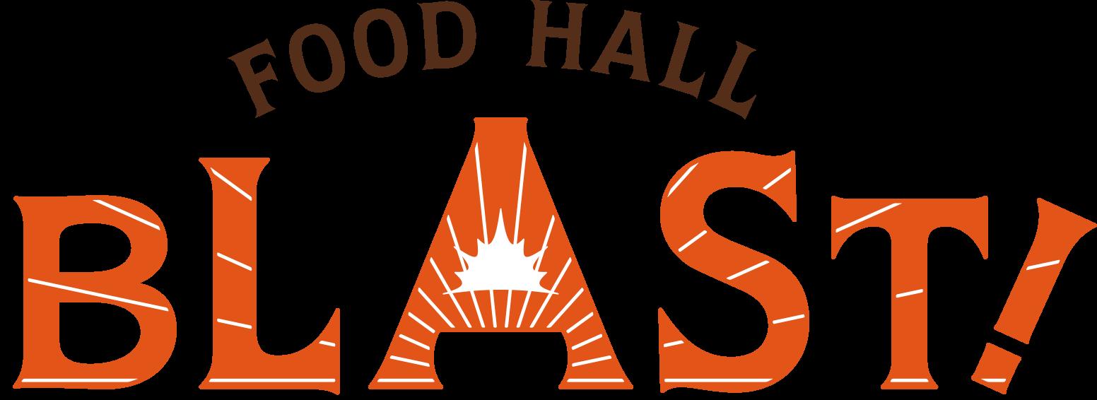 FOOD HALL BLAST!